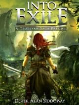 Into Exile Teutevar Saga Book 0